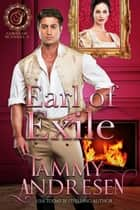 Earl of Exile - Lords of Scandal, #3 eBook by Tammy Andresen