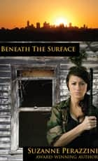 Beneath the Surface ebook by Suzanne Perazzini