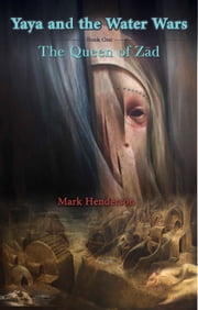 The Queen of Zād ebook by Mark Henderson