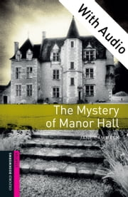 The Mystery of Manor Hall - With Audio Starter Level Oxford Bookworms Library ebook by Jane Cammack