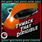 Thwack That Dirigible - or, Do You Want Fries with That? audiobook by