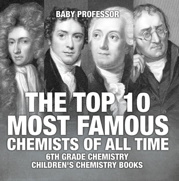 The top 10 most famous chemists of all time 6th grade chemistry the top 10 most famous chemists of all time 6th grade chemistry childrens chemistry fandeluxe Ebook collections
