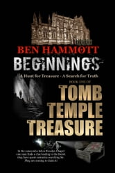 Beginnings - A Hunt for a Treasure - A Quest for Truth ebook by Ben Hammott