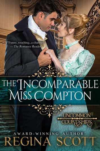 The Incomparable Miss Compton ebook by Regina Scott