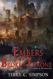 Embers of a Broken Throne - Aegis of the Gods Book 3 ebook by Terry C. Simpson
