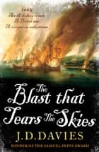 The Blast that Tears the Skies eBook by J. D. Davies