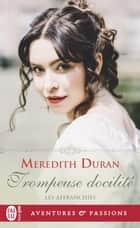 Les Affranchies (Tome 5) - Trompeuse docilité eBook by Meredith Duran, Sophie Dalle