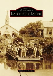 Lafourche Parish ebook by Clifton Theriot
