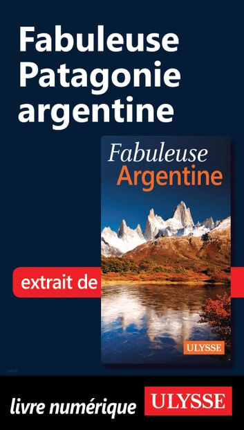 Fabuleuse Patagonie argentine ebook by Jean-François Bouchard