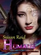 H.U.M.A.N.S: The Veiled World: Chronicle 1: Supernatural Selection ebook by Susan Reid
