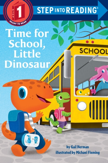Time for School, Little Dinosaur ebook by Gail Herman