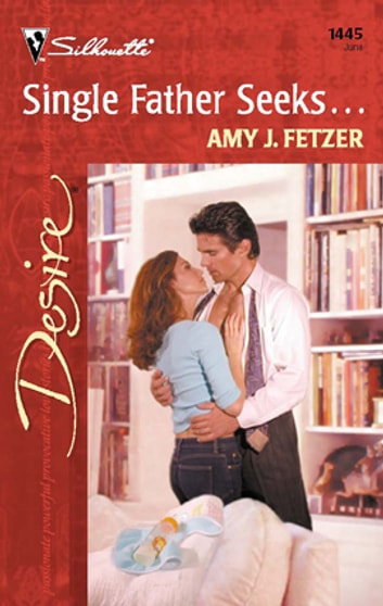 Single Father Seeks... ebook by Amy J. Fetzer