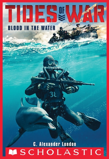 Tides of War #1: Blood in the Water ebook by C. Alexander London