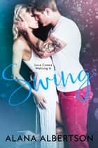 Swing ebook by Alana Albertson