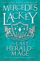 The Last Herald-Mage (A Valdemar Omnibus) ebook by Mercedes Lackey