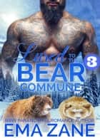 Lured To The Bear Commune - Part 3 - Book 3 of 'Kodiak Commune' ebook by Ema Zane