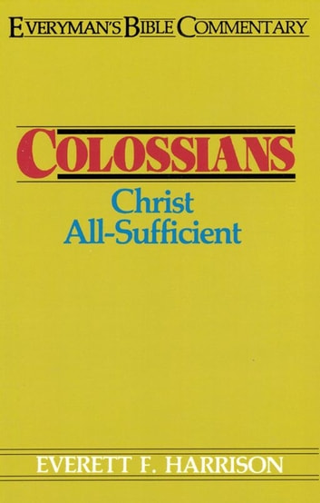 Colossians- Everyman's Bible Commentary ebook by Everett Harrison