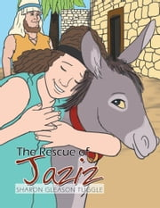 The Rescue of Jaziz ebook by Sharon Gleason Tuggle