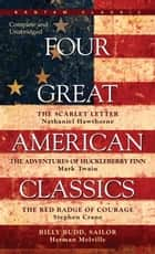 Four Great American Classics ebook by Herman Melville, Mark Twain, Stephen Crane,...