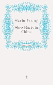 Slow Boats to China ebook by Gavin Young