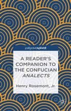 A Reader's Companion to the Confucian Analects ebook by H. Rosemont