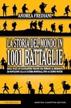 La storia del mondo in 1001 battaglie ebook by Andrea Frediani