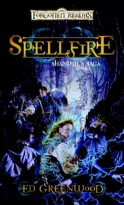 Spellfire - Shandril's Saga, Book I ebook by Ed Greenwood