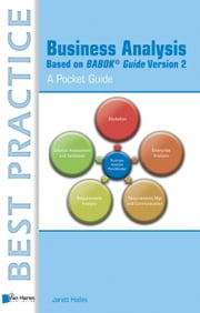 Business analysis based on BABOK guide - a pocket guide ebook by Jarett Hailes