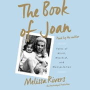The Book of Joan - Tales of Mirth, Mischief, and Manipulation audiobook by Melissa Rivers
