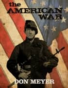 The American War ebook by Don Meyer