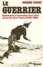 Le guerrier ebook by Georges Fleury