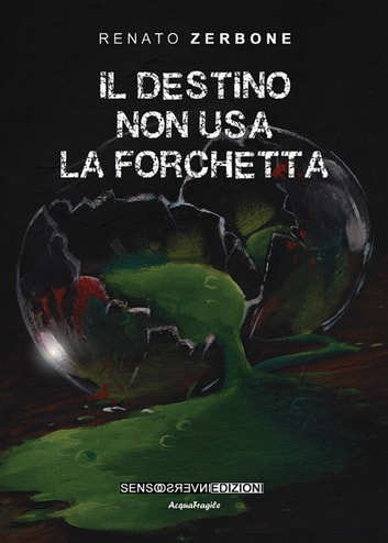 Il destino non usa la forchetta ebook by Renato Zerbone