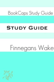 Study Guide: Finnegan's Wake (A BookCaps Study Guide) ebook by BookCaps