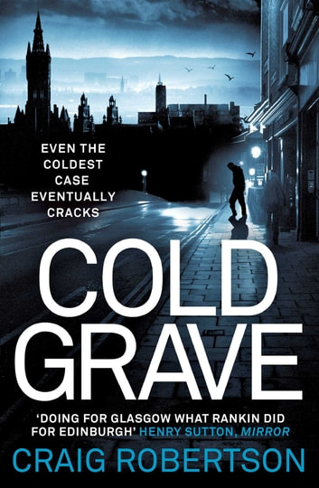 Cold Grave - An unsolved crime; a tide of secrets suddenly and shockingly unleashed ... ebook by Craig Robertson