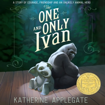 The One and Only Ivan audiobook by Katherine Applegate