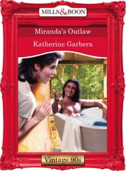 Miranda's Outlaw (Mills & Boon Vintage Desire) 電子書 by Katherine Garbera