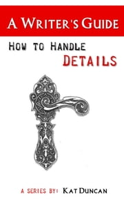 How to Handle Details ebook by Kat Duncan