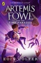 Artemis Fowl and the Time Paradox eBook by Eoin Colfer