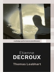 Etienne Decroux ebook by Thomas Leabhart