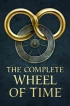 The Complete Wheel of Time ebook by Robert Jordan,Brandon Sanderson