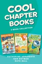 Cool Chapter Books 3-Book Collection ebook by Various,Brian Biggs,Katherine Applegate,Nate Ball,Dan Gutman,Jim Paillot,Macky Pamintuan