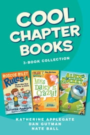 Cool Chapter Books 3-Book Collection - Roscoe Riley Rules #1: Never Glue Your Friends to Chairs, My Weird School #1: Miss Daisy is Crazy!, Alien in My Pocket #1: Blast Off! ebook by Various,Brian Biggs,Katherine Applegate,Nate Ball,Dan Gutman,Jim Paillot,Macky Pamintuan