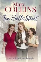 Ten Bells Street ebook by Mary Collins