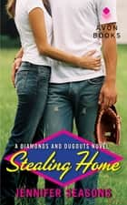 Stealing Home ebook by Jennifer Seasons