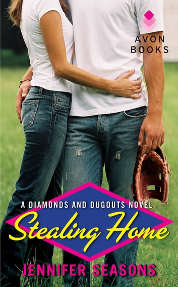 Stealing Home - A Diamonds and Dugouts Novel ebook by Jennifer Seasons