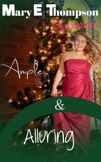 Ample & Alluring - A BBW Romance ebook by Mary E Thompson