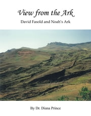 View from the Ark - David Fasold and Noah's Ark ebook by Dr. Diana Prince