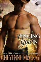 Fencing You In ebook by Cheyenne McCray