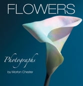 FLOWERS ebook by Morton Chester