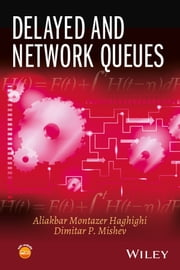 Delayed and Network Queues ebook by Aliakbar Montazer Haghighi,Dimitar P. Mishev